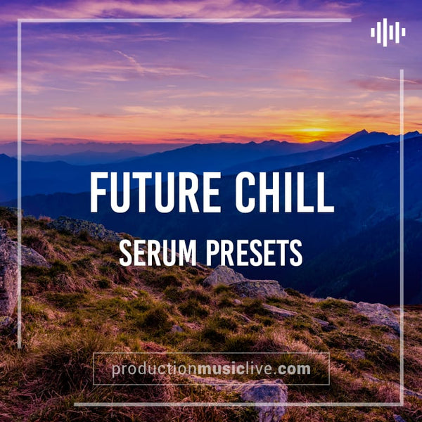 SERUM Presets: Future Chill