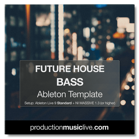 Future House Bass - Ableton Template