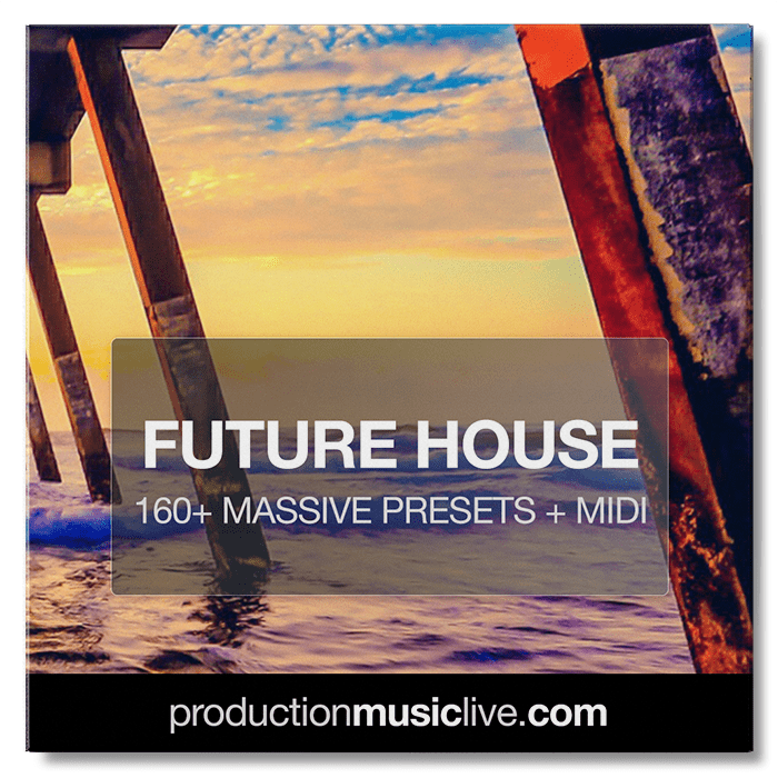 MASSIVE Presets: Future House