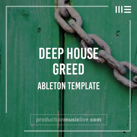 Deep House Greed  - Ableton Template