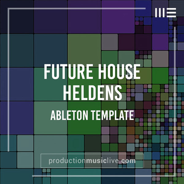Heldens Future House - Ableton Template
