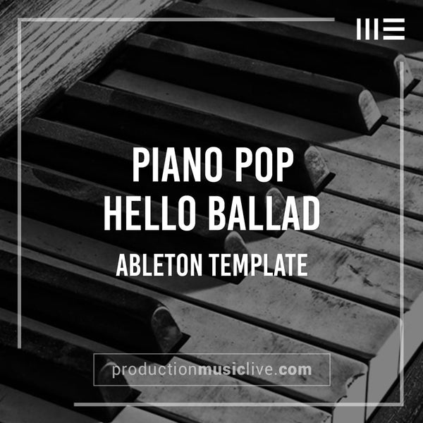 Hello Piano Ballad - Ableton Template