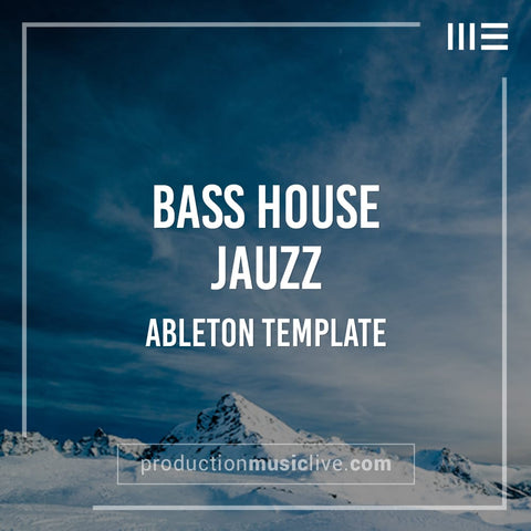 Bass House Jauzz - Ableton Template