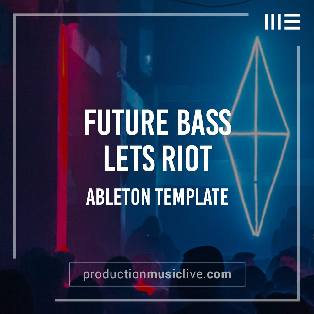 Future Bass Riot - Ableton Template