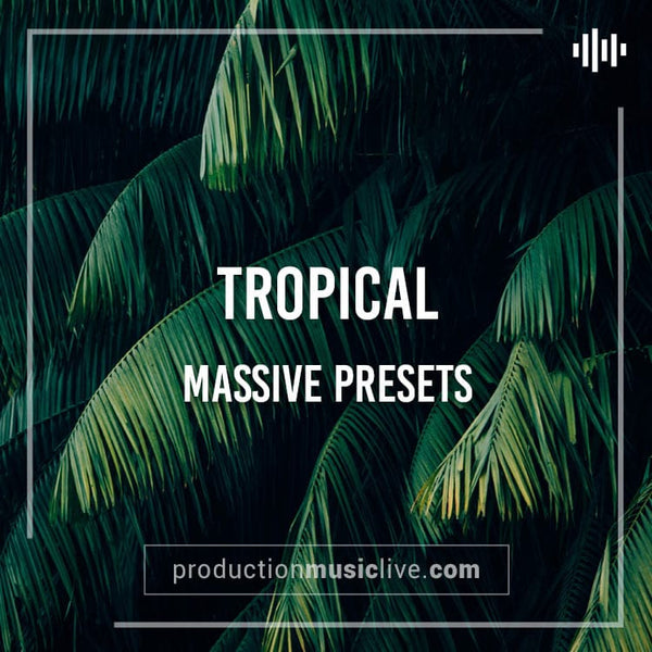 MASSIVE Presets: Tropical 2