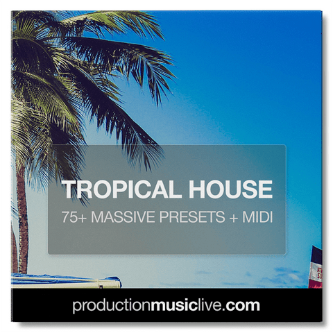 MASSIVE Presets: Tropical House Vol. 1