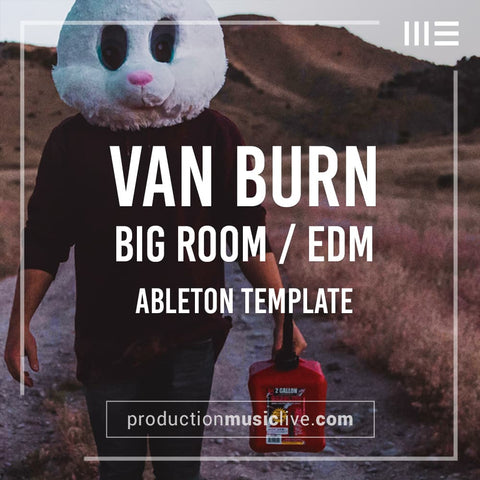 Van Burn - Ableton EDM Template