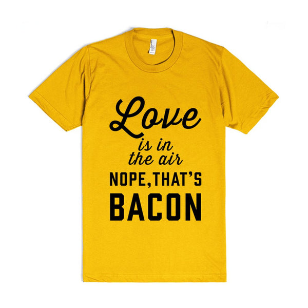 Love Is In The Air...Nope, That'S Bacon