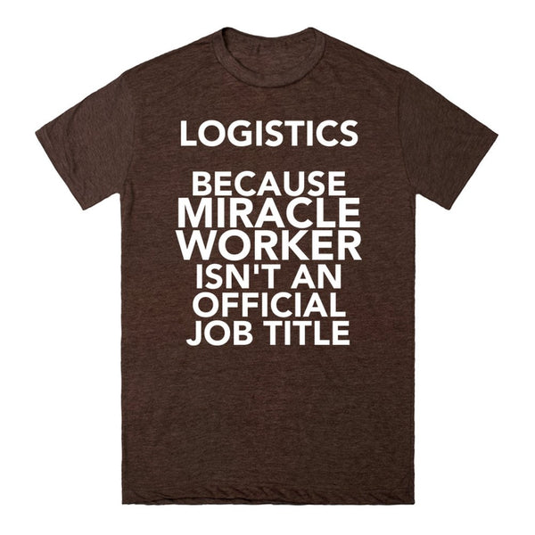 Logistics Because Miracle Worker