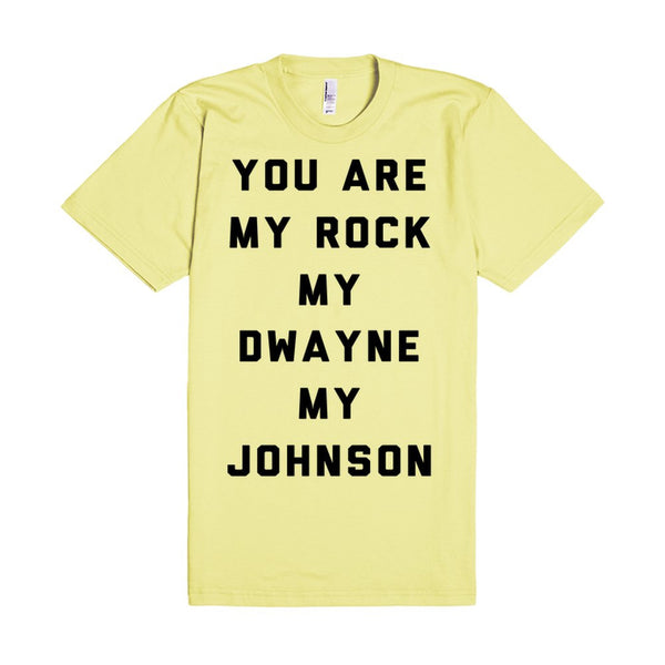 You Are My Rock My Dwayne My Johnson