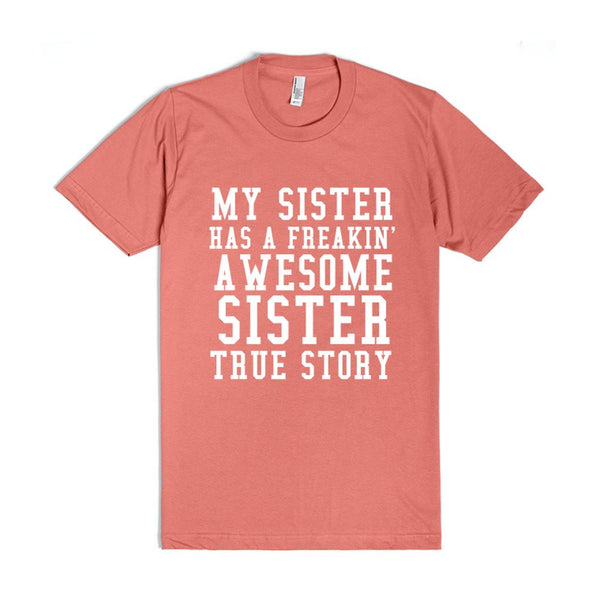 My Sister Has A Freakin' Awesome Sister True Story Blk-T-Shirt 2XL
