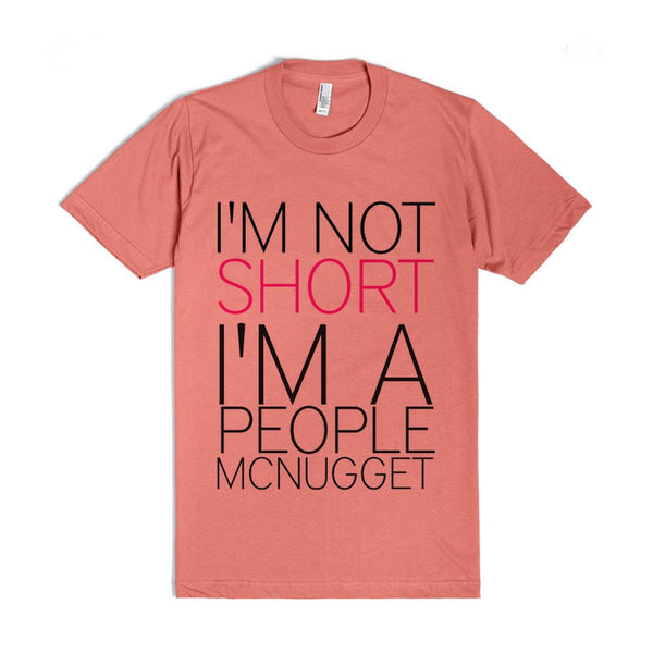 I'm Not Short I'm A People Mcnugget