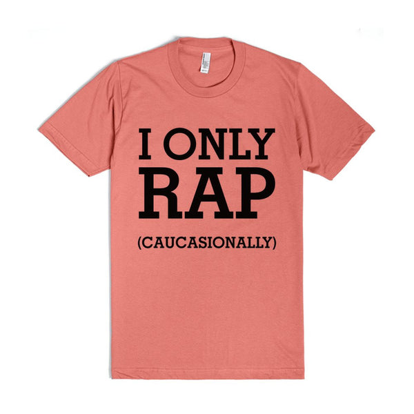 I Only Rap Caucasionally