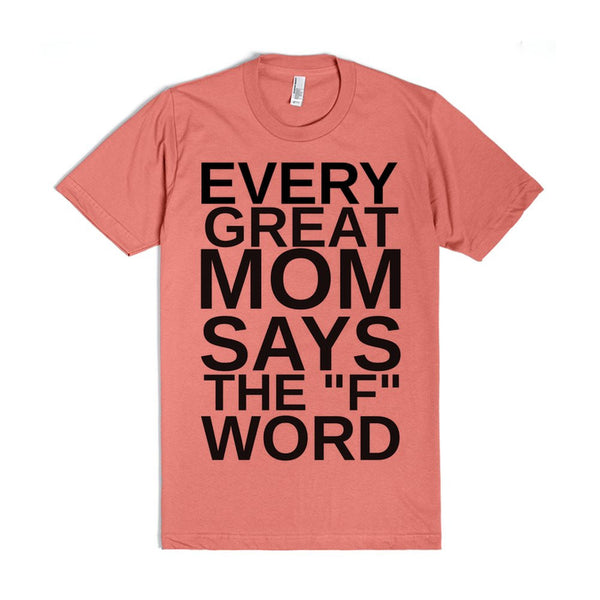 Every Great Mom Says The F Word