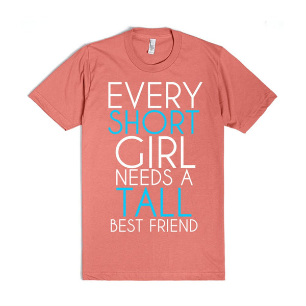 Every Short Girl Needs A Tall Best Friend T T-Shirt Tee Black Tee-2XL