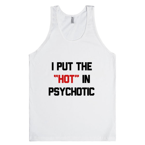 I Put The Hot In Psychotic Tank Top
