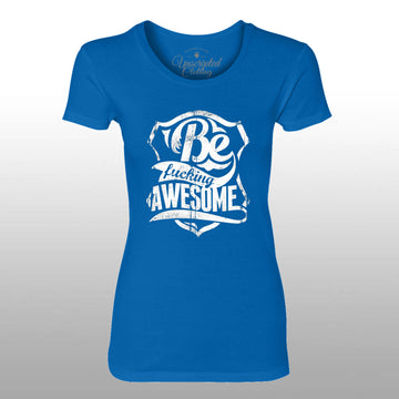 Be F*cking Awesome