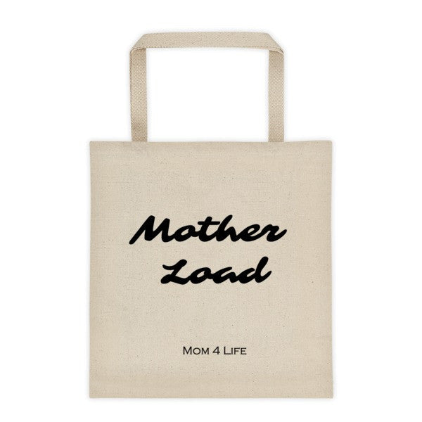 Mom 4 Life - Mother Load Tote bag