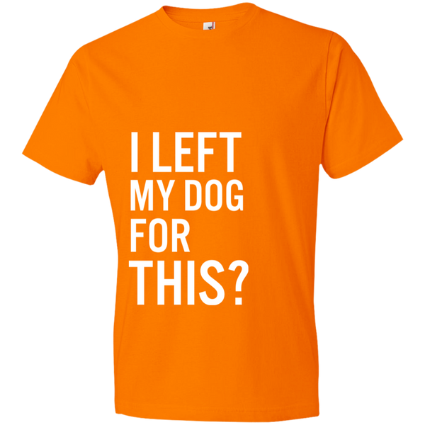I Left My Dog For This Lightweight T-Shirt