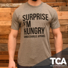 """Surprise, I'm Hungry"" - Men's Tee"