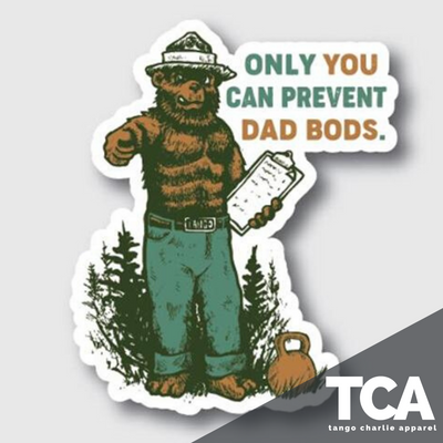 """Only You Can Prevent Dad Bods"" - Sticker"