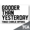 """Gooder Than Yesterday"" - Sticker."