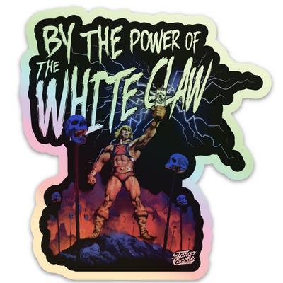 """By the Power of White Claw - Holographic"" - Sticker"