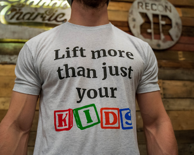 """Lift More Than Just your Kids"" - Men's Tee"