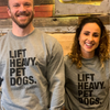 """Lift Heavy, Pet Dogs"" - Unisex Crewneck"