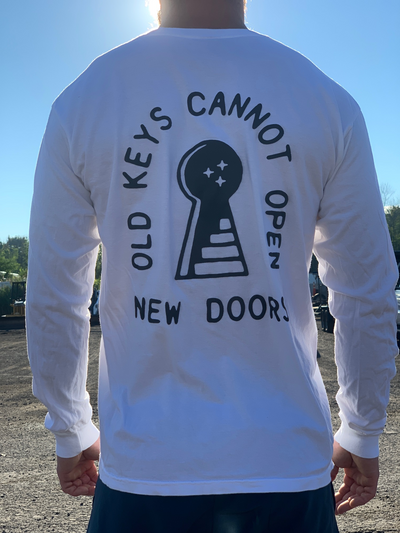 """Old Keys Cannot Open New Doors"" - Unisex Long Sleeve"