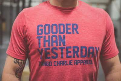 """Gooder Than Yesterday"" - Mens Tee"