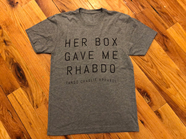 """Her Box Gave Me Rhabdo""- Mens Tee"