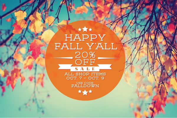 It's fall y'all. 20% off weekend sale!