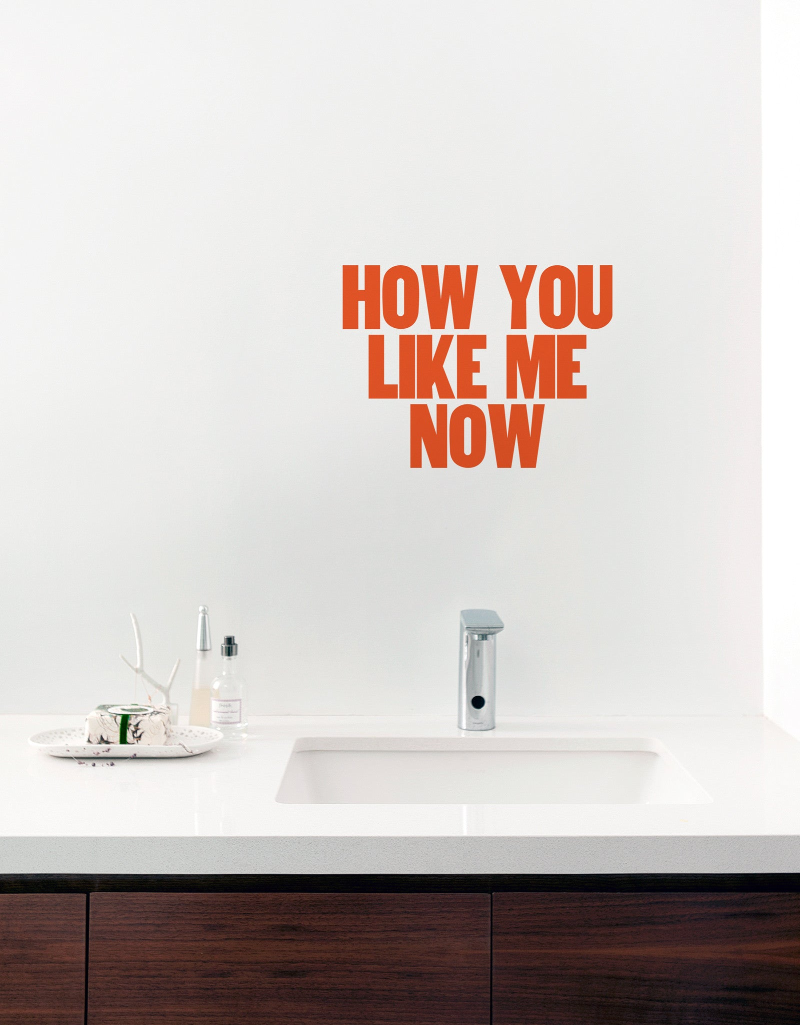 How You Like Me Now Wall Decal Blik