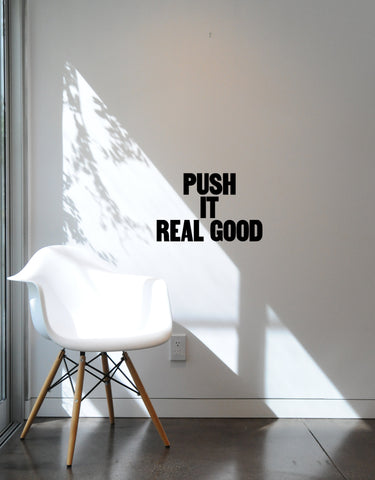 Push It Real Good