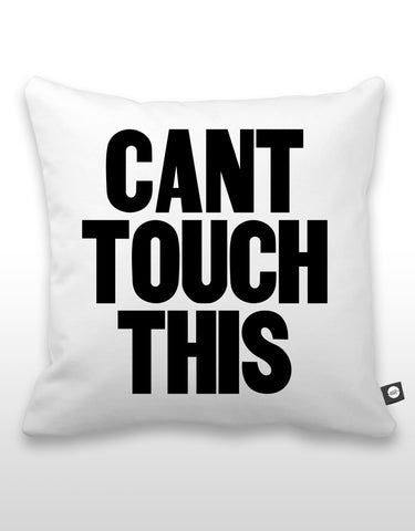 Can't Touch This Pillow