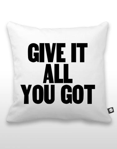 Give It All You Got Pillow