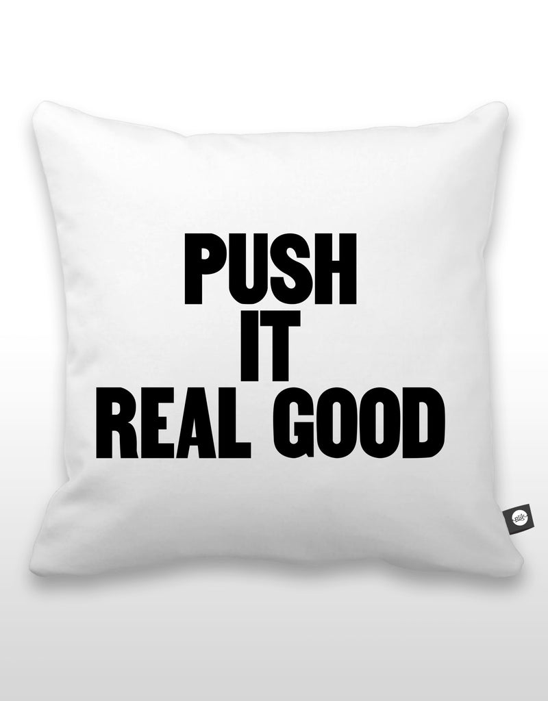 Push It Real Good Pillow