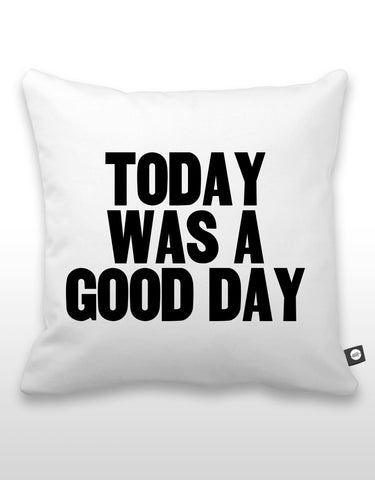 Today Was A Good Day Pillow