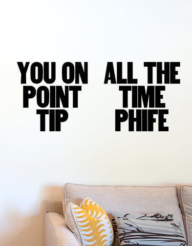 You On Point Tip - All The Time Phife