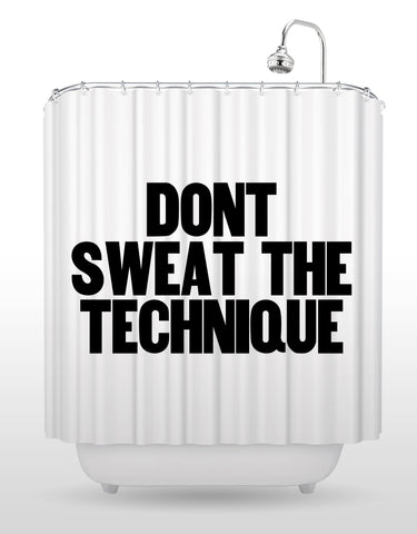 Don't Sweat The Technique Shower Curtain