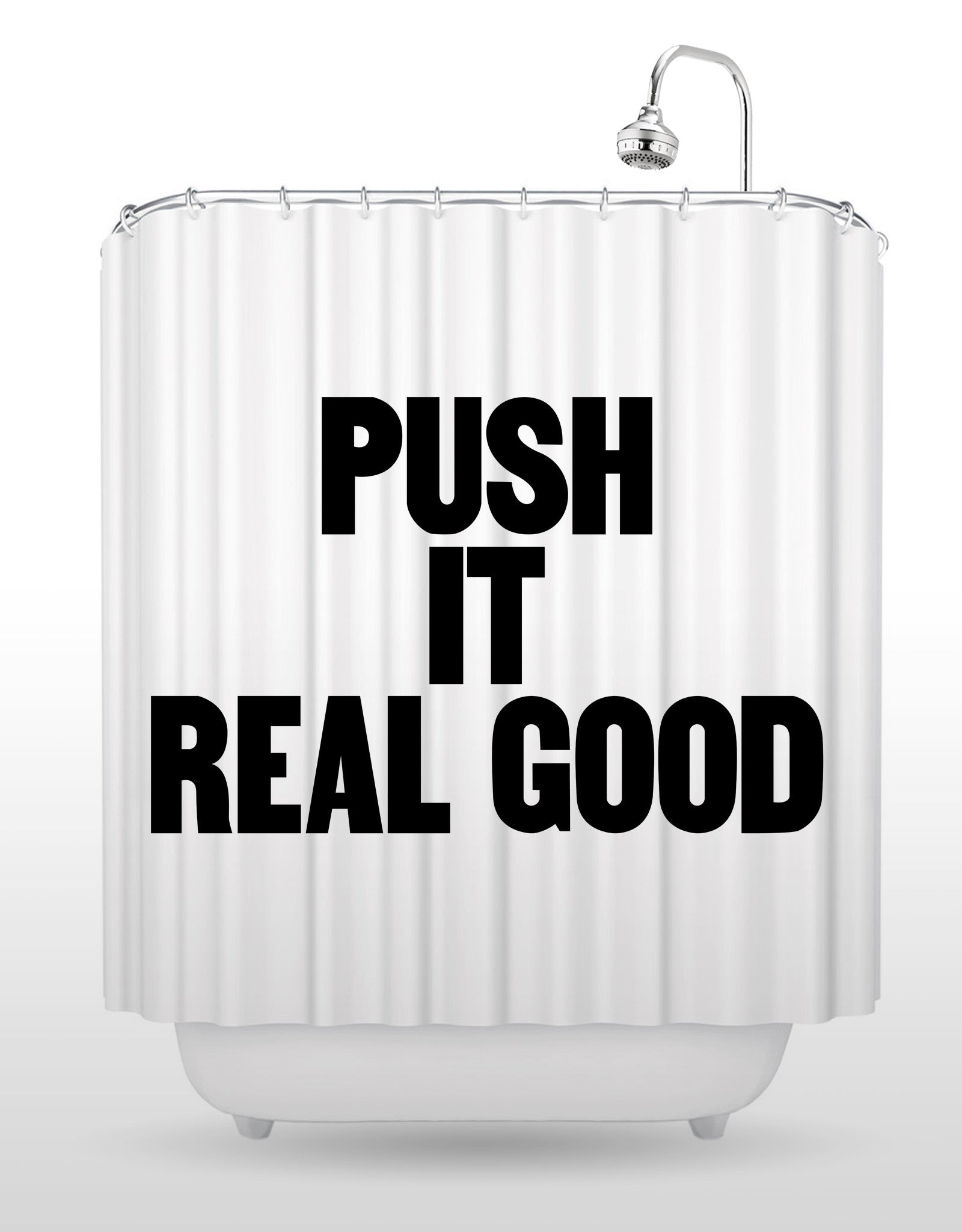 Push It Real Good Shower Curtain – Blik