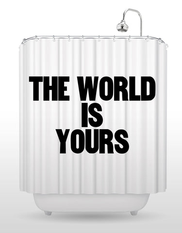 The World Is Yours Shower Curtain