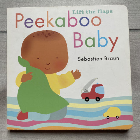 Peekaboo Baby Lift the Flap Book by Sebastian Braun