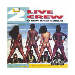 <!--019890101004953-->2 Live Crew - 'As Nasty As They Wanna Be' [CD]