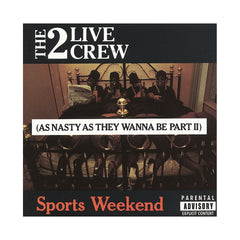 <!--119910101004948-->2 Live Crew - 'Sports Weekend (As Nasty As They Wanna Be Pt. II)' [CD]