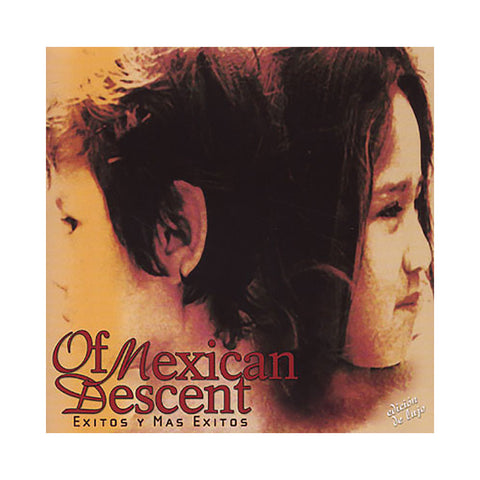 Of Mexican Descent - 'Exitos y Mas Exitos: Edicion De Lujo' [CD]