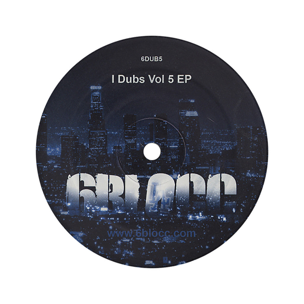6Blocc - 'I Dubs Vol. 5 (Dubstep Remixes of Thuggish Ruggish Bone, Forgot About Dre, How High & Fu-Gee-La)' [(Black) Vinyl EP]