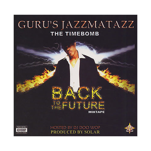 Guru (of Gang Starr) (Hosted By: Doo Wop) - 'Jazzmatazz: The Timebomb (Back To The Future Mixtape)' [CD]