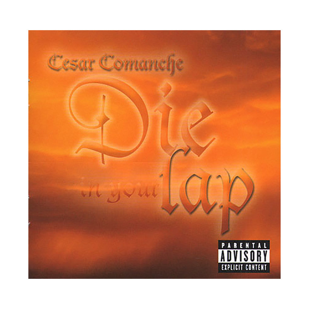 <!--120090224015908-->Cesar Comanche - 'Die In Your Lap' [CD]